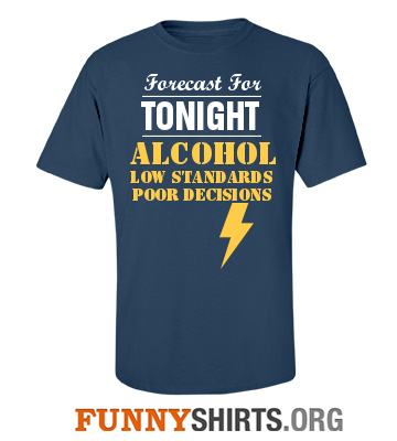 Forecast for tonight drinking shirt