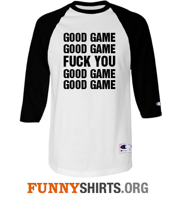 Good Game Funny Softball Shirt