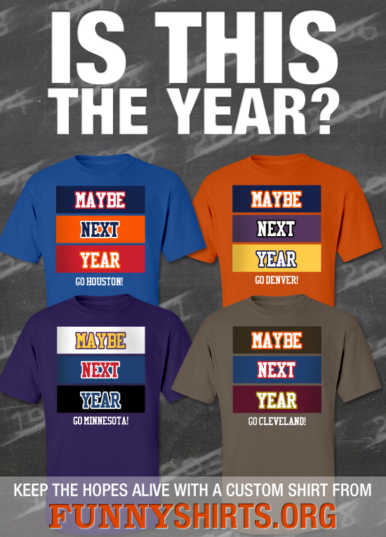 Custom Maybe Next Year Shirts
