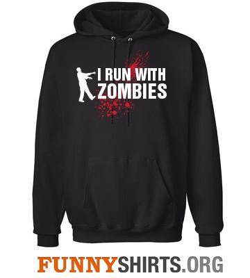 I Run With Zombies Sweatshirt