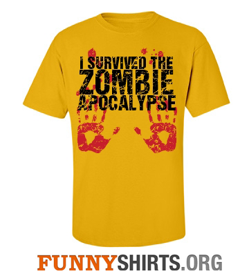 I Survived The Zombie Apocalypse Shirt