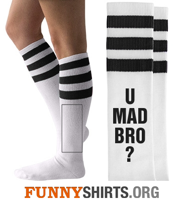 Funny Socks U Mad Bro
