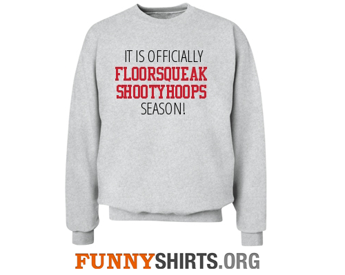 Floor squeak season sweatshirt