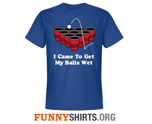 Get My Ball Wet Funny Shirt