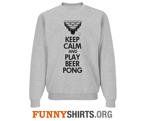 Keep Calm and Play Beer Pong Shirt