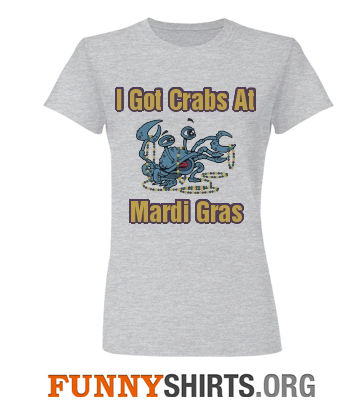 Mardi Gras Shirt Got Crabs