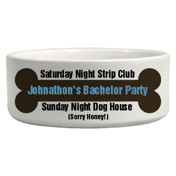 Bachelor Party Prank Bowl Ceramic Pet Bowl