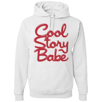 Cool Story There Babe Unisex Basic JERZEES NuBlend Heavyweight Hoodie