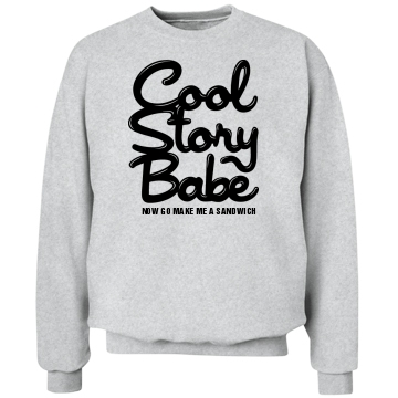Cool Story Babe Unisex Hanes Crew Neck Sweatshirt